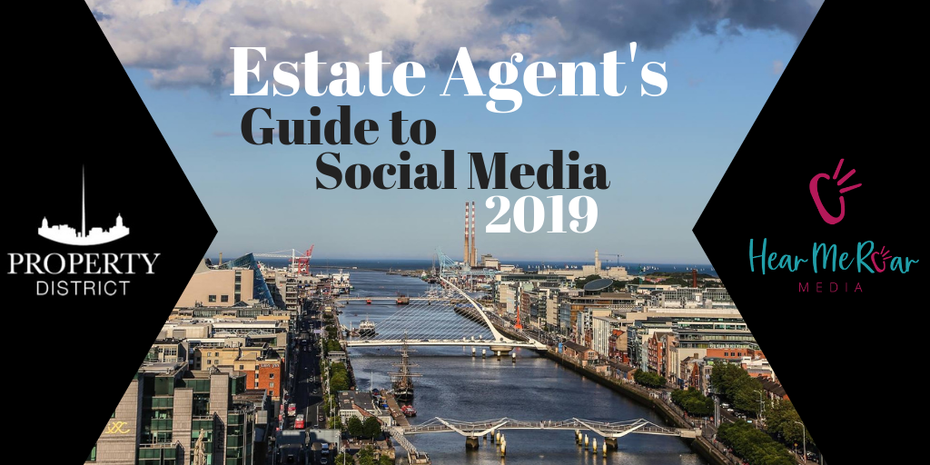Estate Agent's Guide to Social Media 2019
